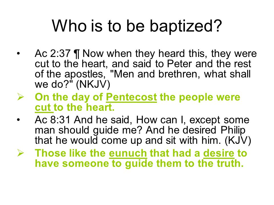 Who is to be baptized.