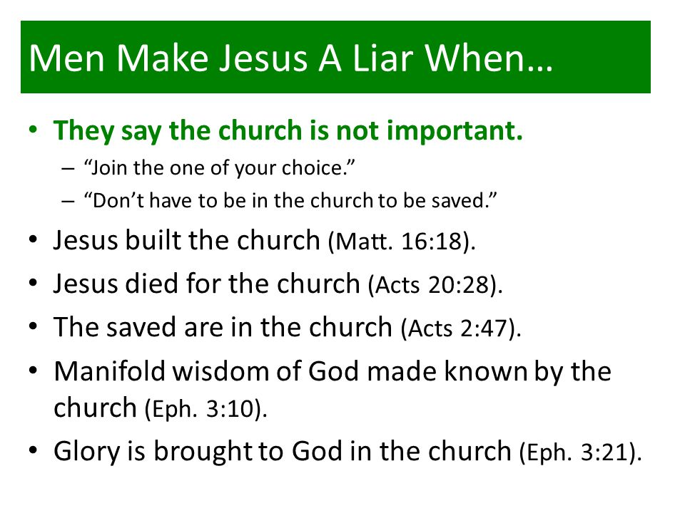 Men Make Jesus A Liar When… They say the church is not important.