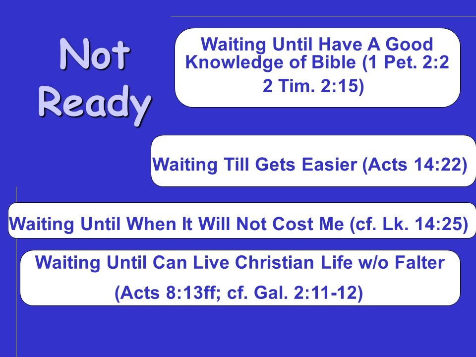Waiting Until Have A Good Knowledge of Bible (1 Pet.