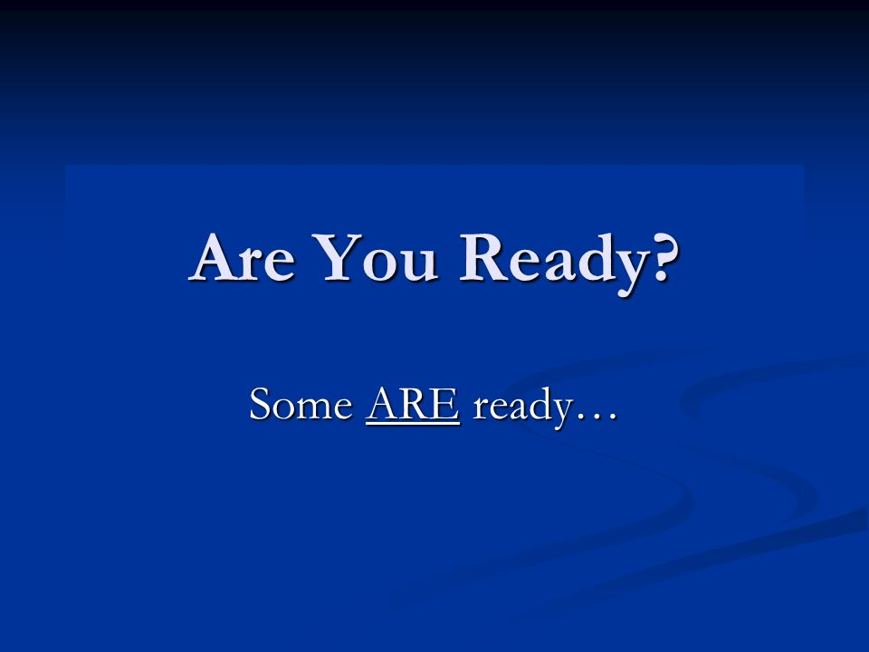 Are You Ready Some ARE ready…