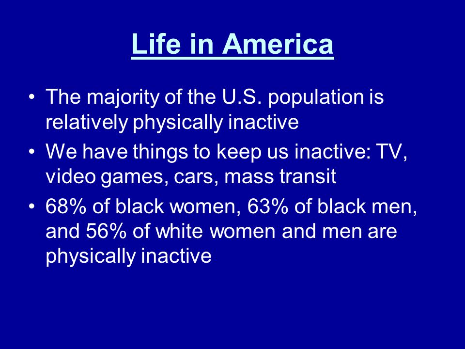 Life in America The majority of the U.S.