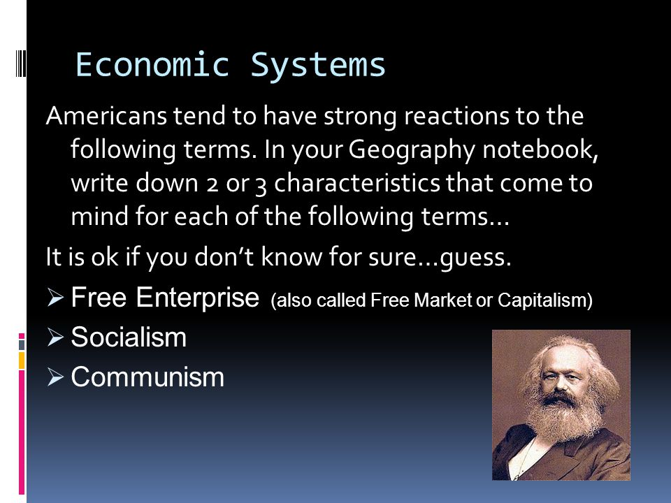 Economic Systems Americans tend to have strong reactions to the following terms.