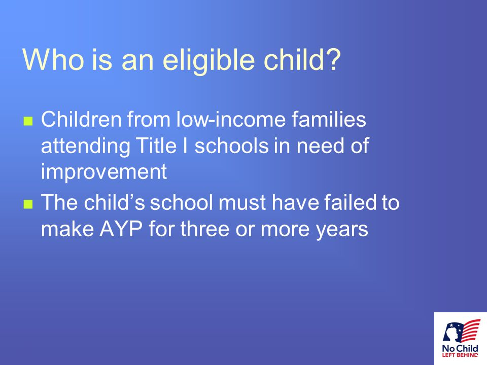 12 # Who is an eligible child.