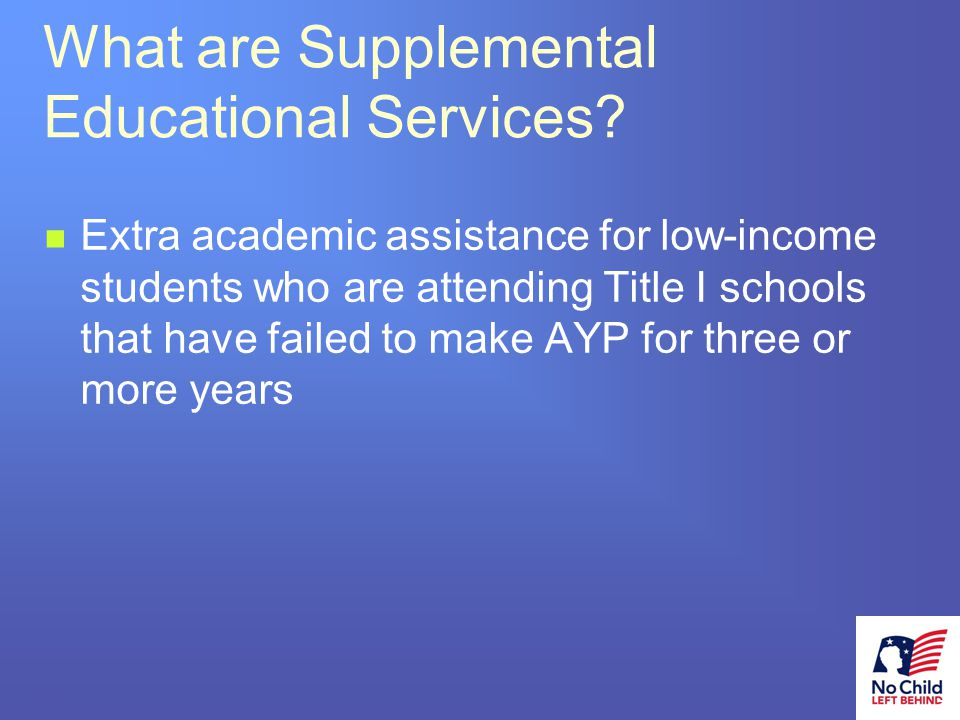 9 # What are Supplemental Educational Services.