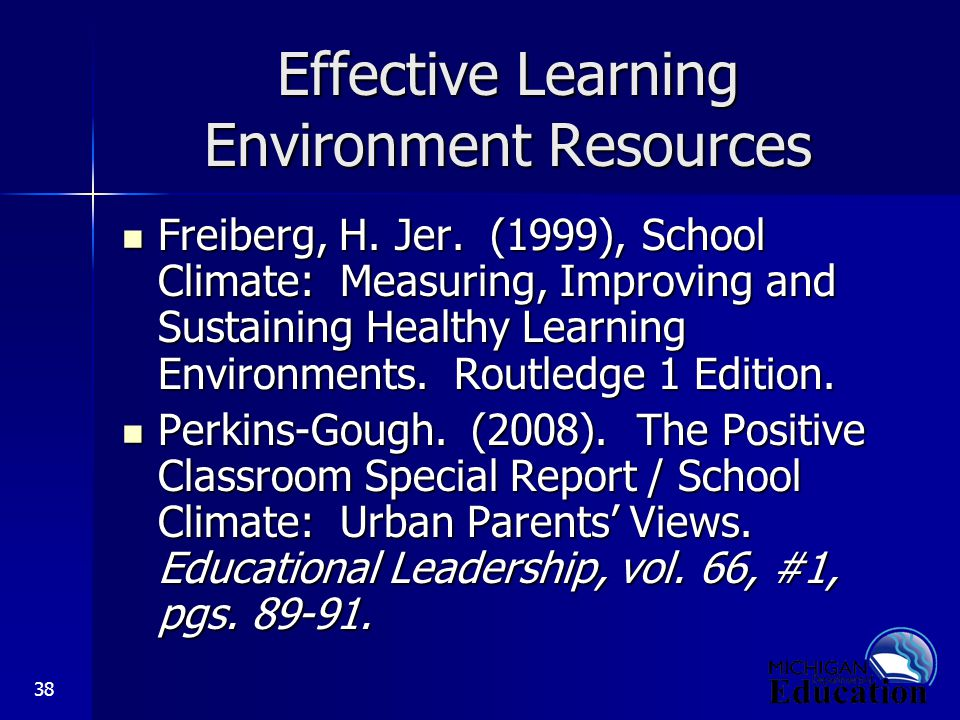 38 Effective Learning Environment Resources Freiberg, H.