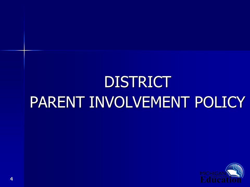 4 DISTRICT PARENT INVOLVEMENT POLICY