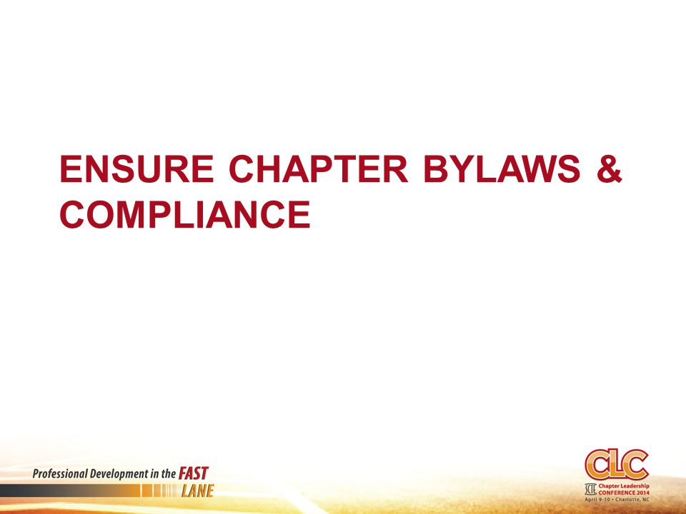 ENSURE CHAPTER BYLAWS & COMPLIANCE