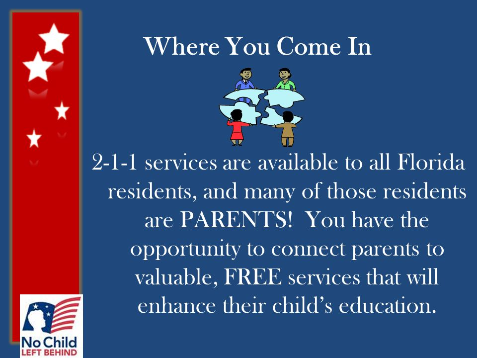 Where You Come In services are available to all Florida residents, and many of those residents are PARENTS.