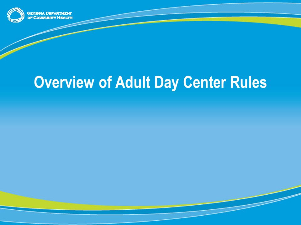 9 Overview of Adult Day Center Rules