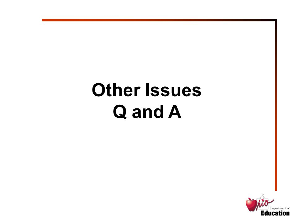 Other Issues Q and A