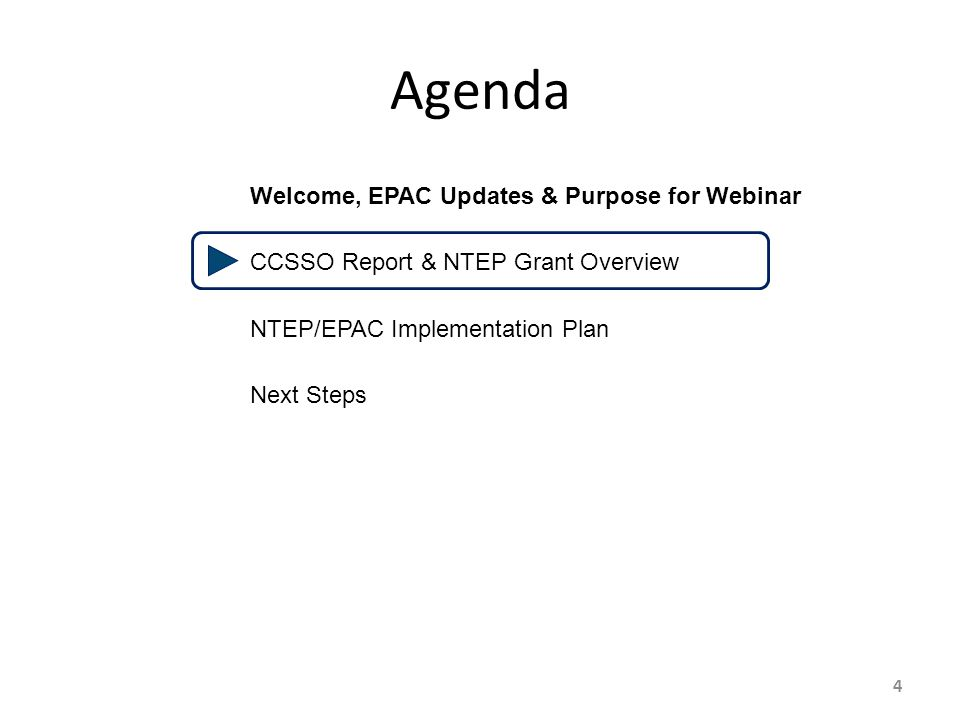 4 Agenda Welcome, EPAC Updates & Purpose for Webinar CCSSO Report & NTEP Grant Overview NTEP/EPAC Implementation Plan Next Steps