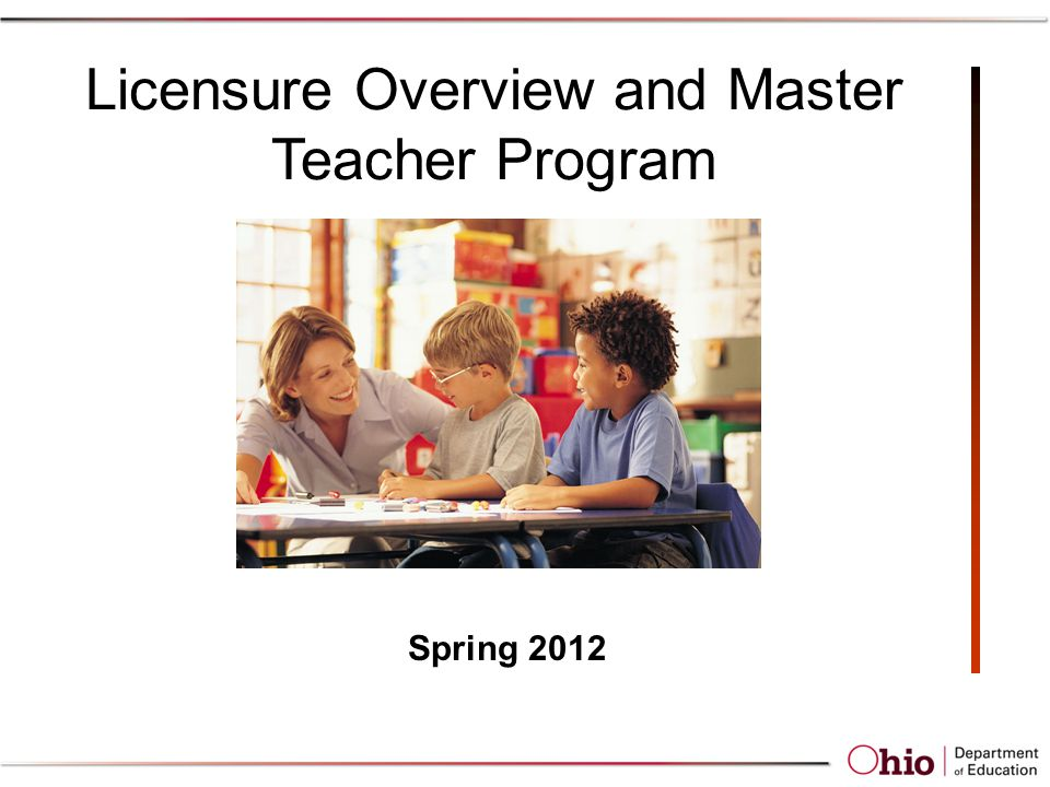 Licensure Overview and Master Teacher Program Spring 2012