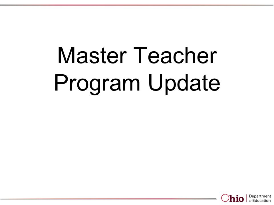 Master Teacher Program Update