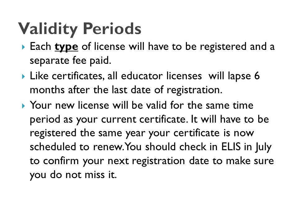  Each type of license will have to be registered and a separate fee paid.