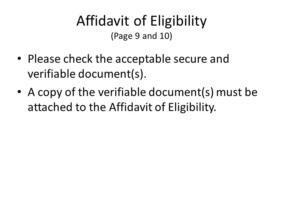 Affidavit of Eligibility (Page 9 and 10) Please check the acceptable secure and verifiable document(s).