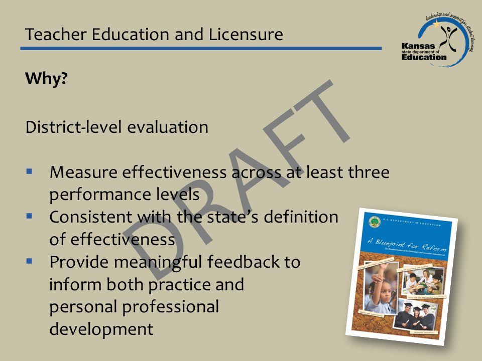 DRAFT Teacher Education and Licensure Why.