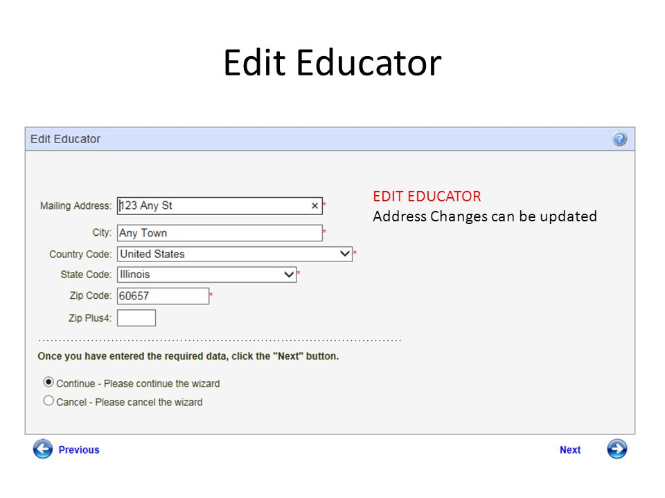 Edit Educator EDIT EDUCATOR Address Changes can be updated