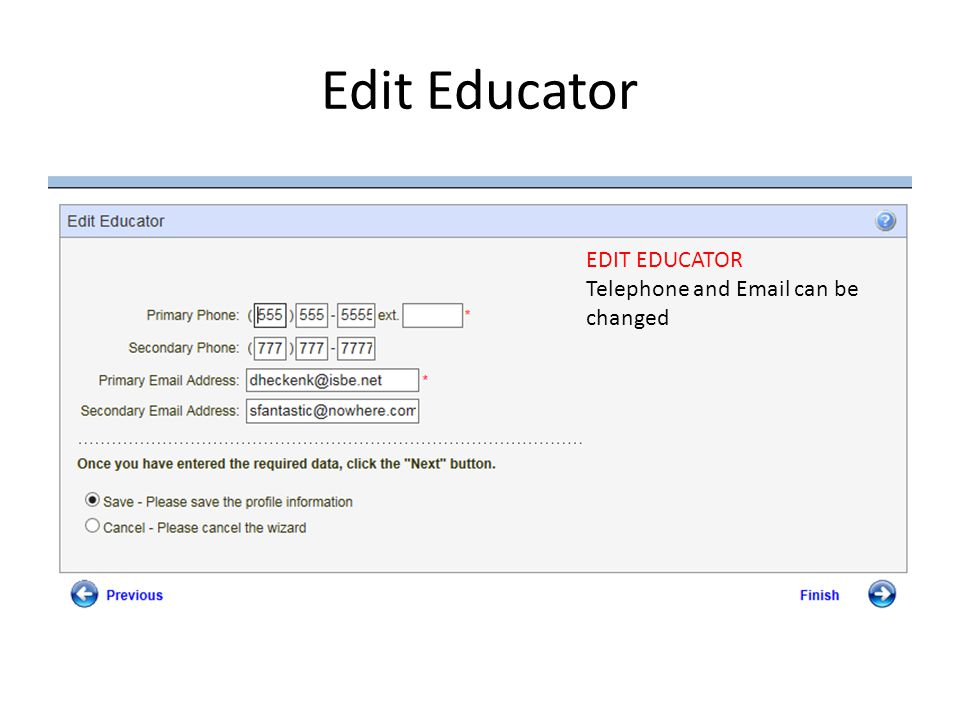 Edit Educator EDIT EDUCATOR Telephone and  can be changed