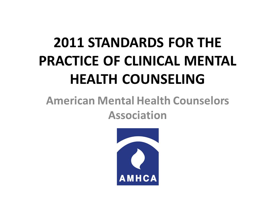2011 Standards For The Practice Of Clinical Mental Health Counseling