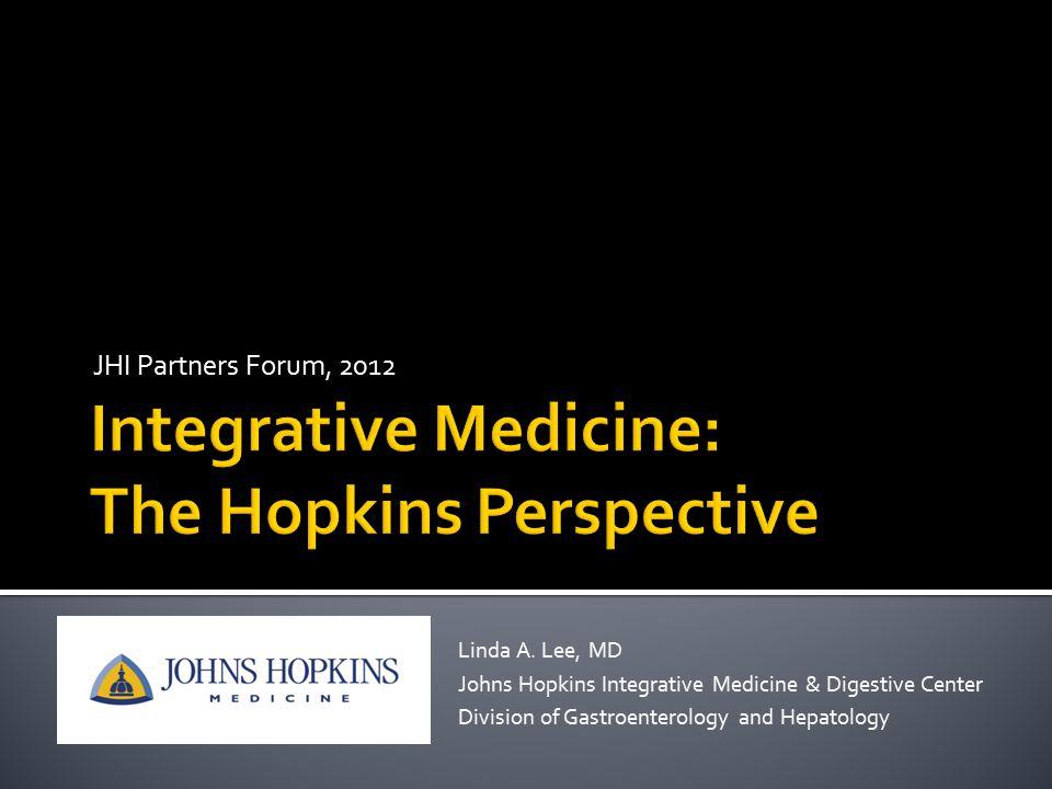 JHI Partners Forum, 2012 Linda A  Lee, MD Johns Hopkins