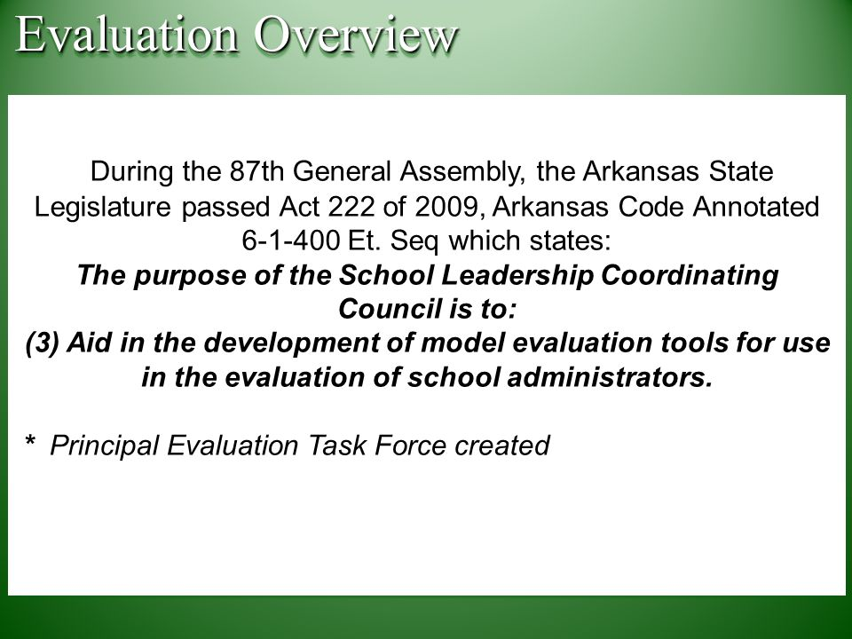 During the 87th General Assembly, the Arkansas State Legislature passed Act 222 of 2009, Arkansas Code Annotated Et.