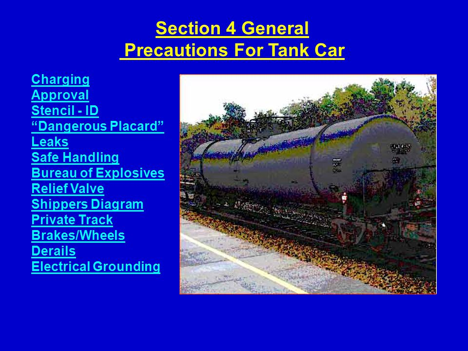 Section 4 General Precautions For Tank Car Charging Approval Stencil - ID Dangerous Placard Leaks Safe Handling Bureau of Explosives Relief Valve Shippers Diagram Private Track Brakes/Wheels Derails Electrical Grounding