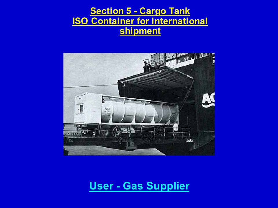 Section 5 - Cargo Tank ISO Container for international shipment User - Gas Supplier