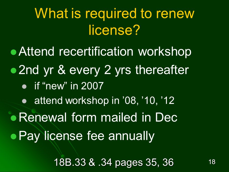 18B.33 &.34 pages 35, What is required to renew license.