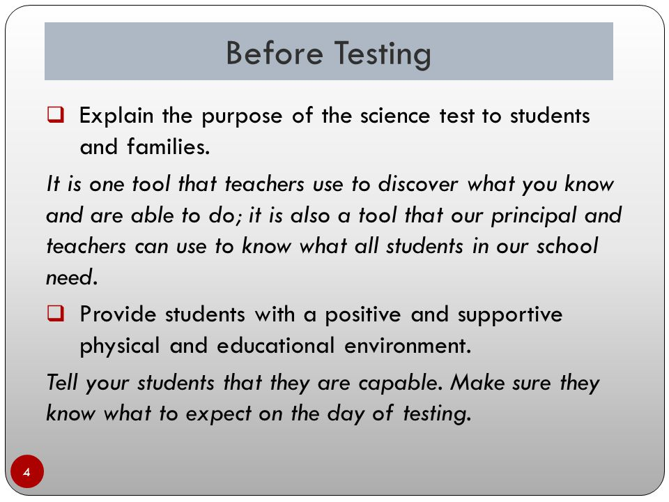 Before Testing 4  Explain the purpose of the science test to students and families.