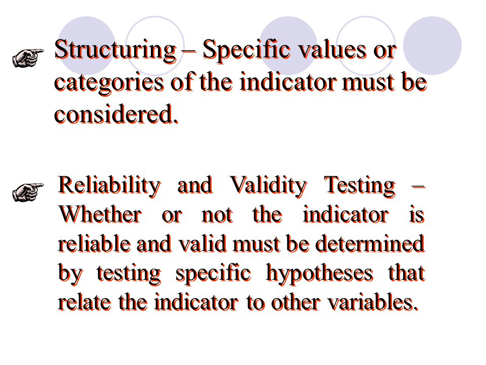 Structuring – Specific values or categories of the indicator must be considered.
