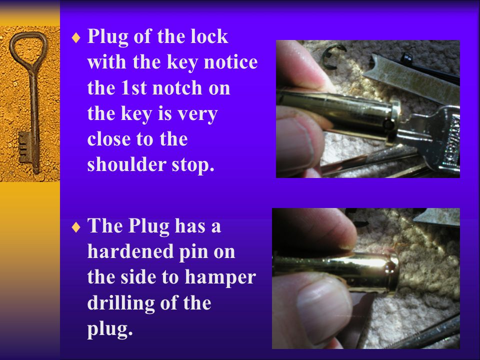 Plug of the lock with the key notice the 1st notch on the key is very close to the shoulder stop.