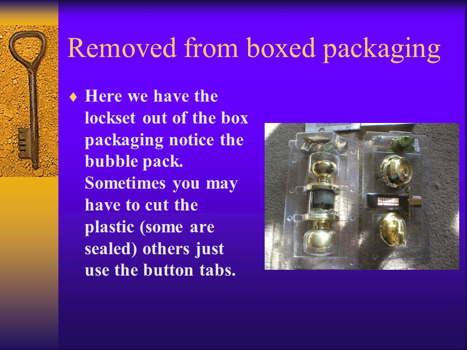 Removed from boxed packaging  Here we have the lockset out of the box packaging notice the bubble pack.