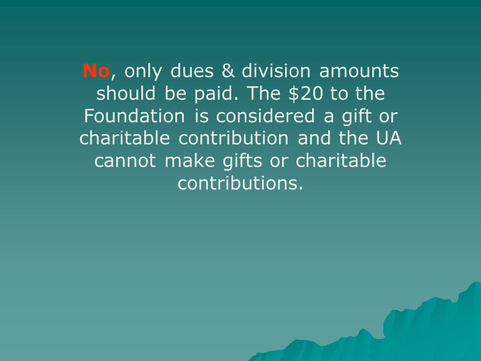 No, only dues & division amounts should be paid.