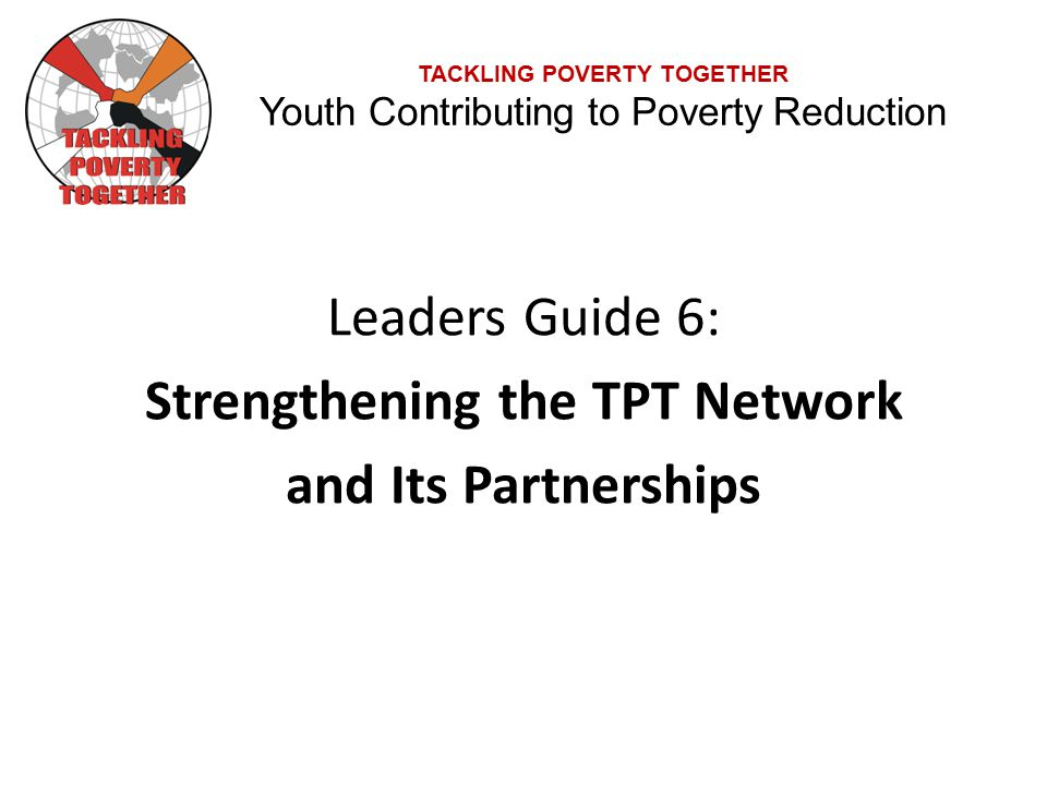 Leaders Guide 6: Strengthening the TPT Network and Its Partnerships