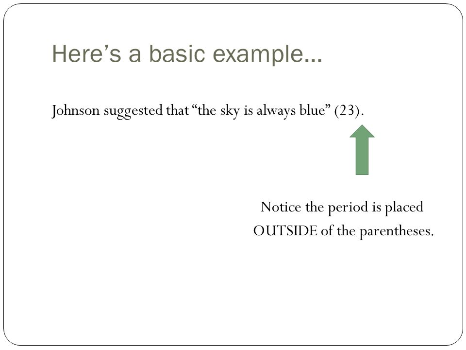Here's a basic example… Johnson suggested that the sky is always blue (23).