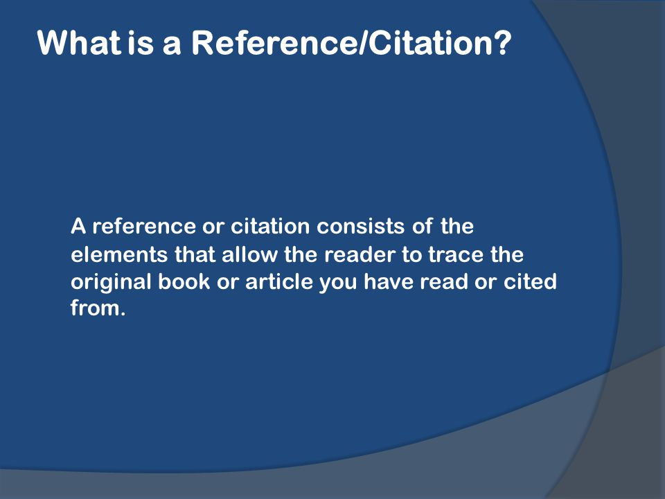 What is a Reference/Citation.