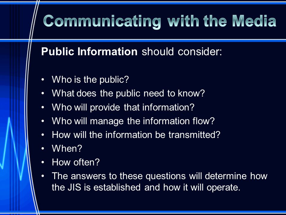 Public Information should consider: Who is the public.