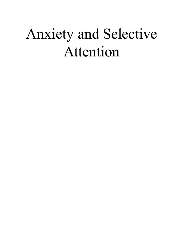 Anxiety and Selective Attention