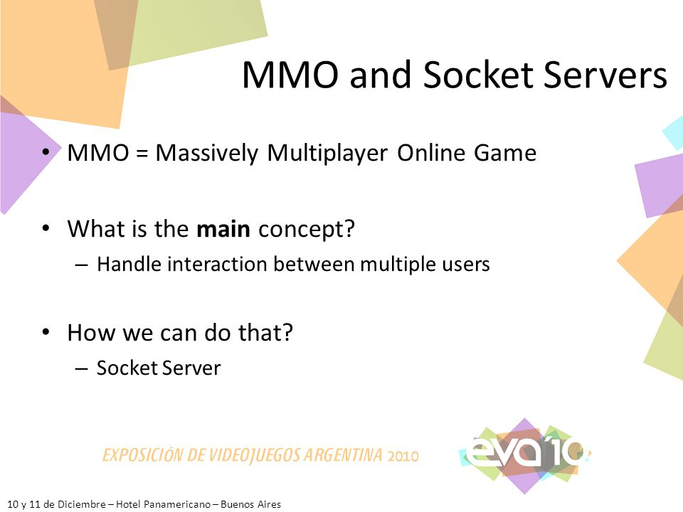 MMOs and Socket Servers Diego O  Scarpa 10 y 11 de Diciembre – Hotel