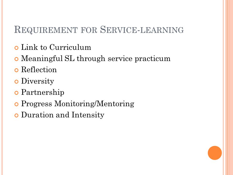 Types of Service-Learning (SL) Mono-discipline SL ◦ Organized at department level Multi-discipline or inter-discipline SL ◦ Organized at faculty or university level