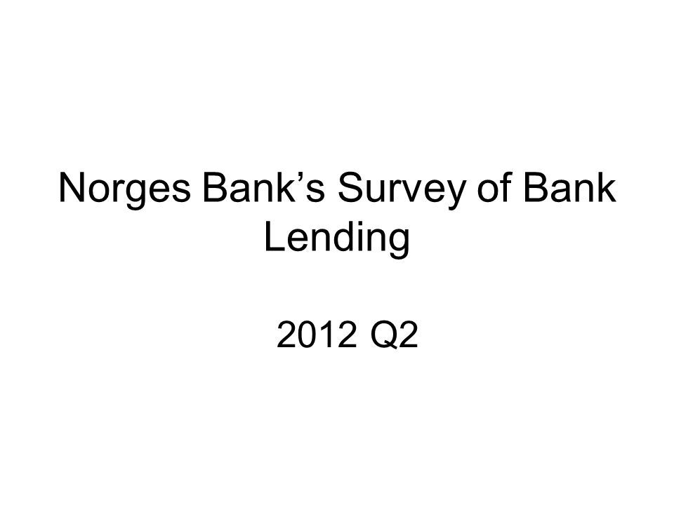 Norges Bank's Survey of Bank Lending 2012 Q2