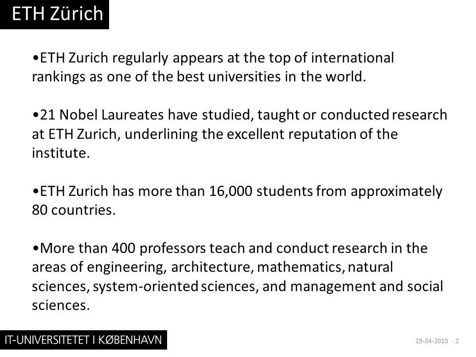 ETH Zurich regularly appears at the top of international rankings as one of the best universities in the world.