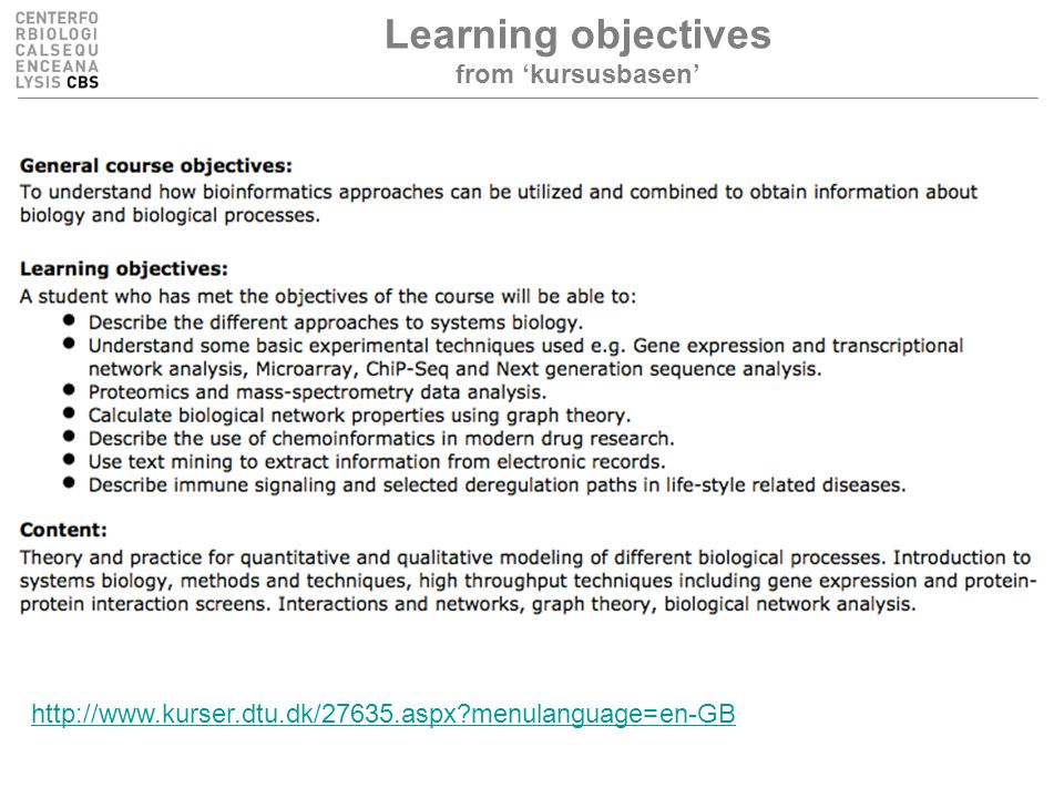Learning objectives from 'kursusbasen' http://www.kurser.dtu.dk/27635.aspx menulanguage=en-GB