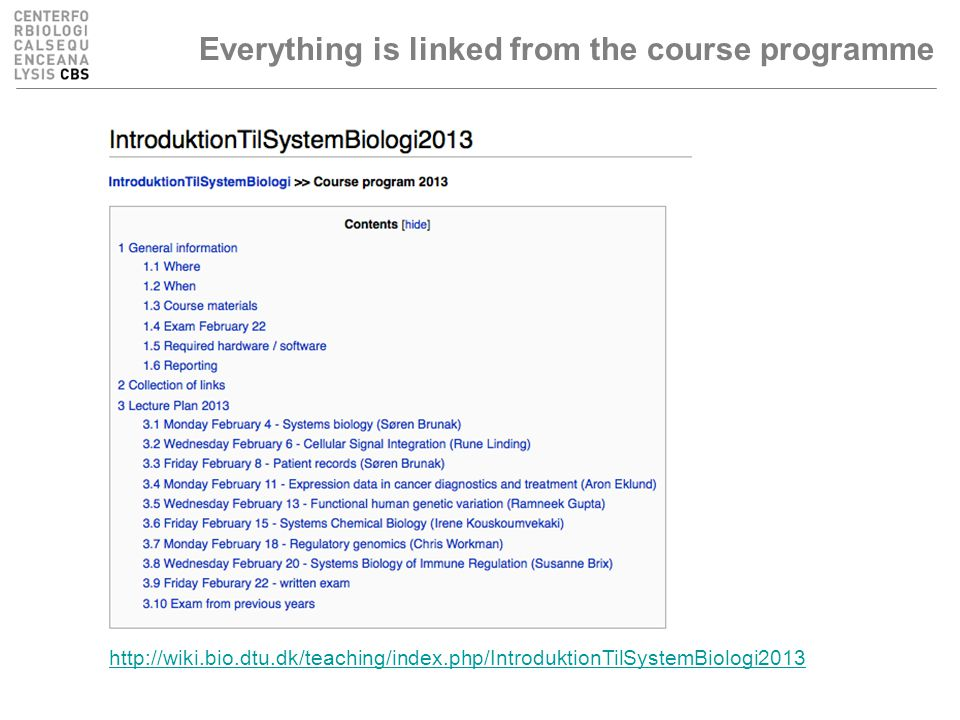 Everything is linked from the course programme http://wiki.bio.dtu.dk/teaching/index.php/IntroduktionTilSystemBiologi2013