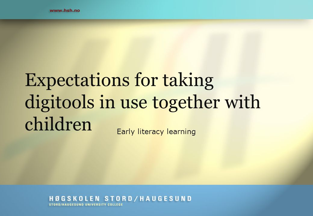 Expectations for taking digitools in use together with children Early literacy learning