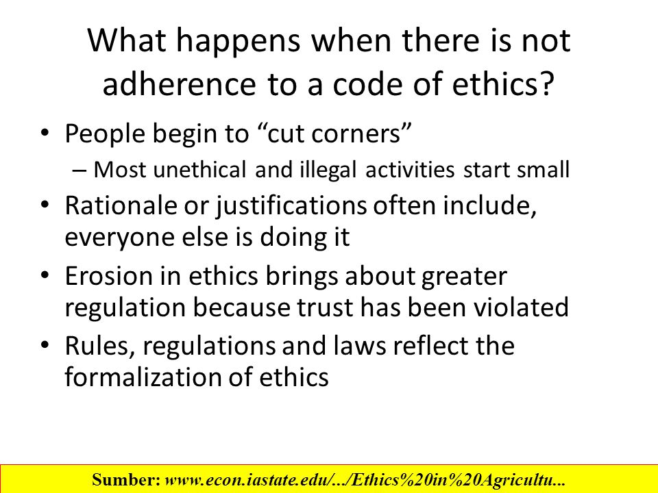 What happens when there is not adherence to a code of ethics.