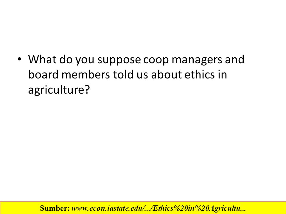 What do you suppose coop managers and board members told us about ethics in agriculture.