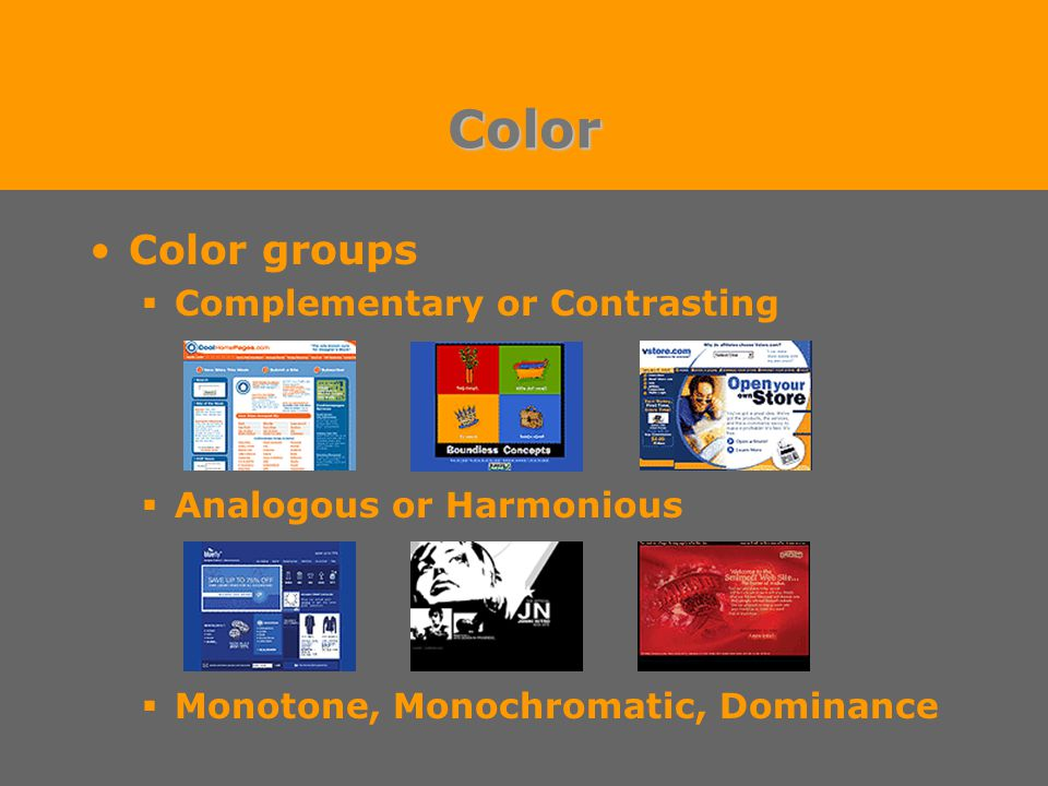 Color Color groups  Complementary or Contrasting  Analogous or Harmonious  Monotone, Monochromatic, Dominance