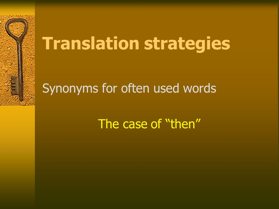 Translation strategies Synonyms for often used words The case of then