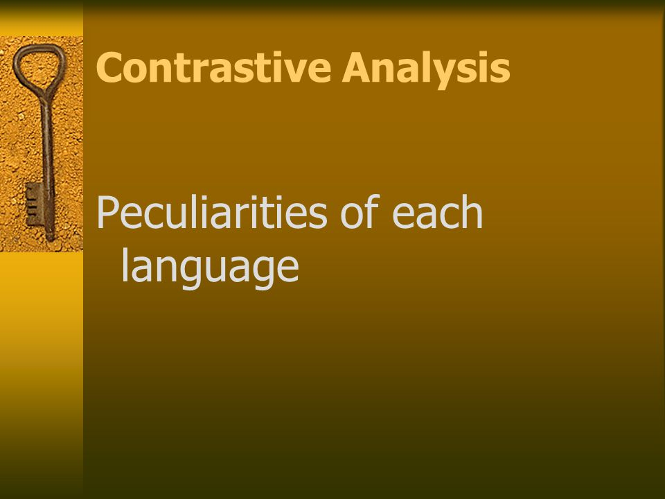Contrastive Analysis Peculiarities of each language